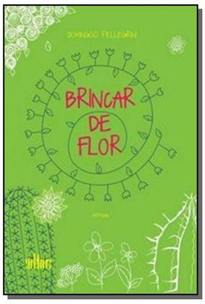 Brincar de Flor - Crônicas - Pellegrini,Domingos   Hoshan.org
