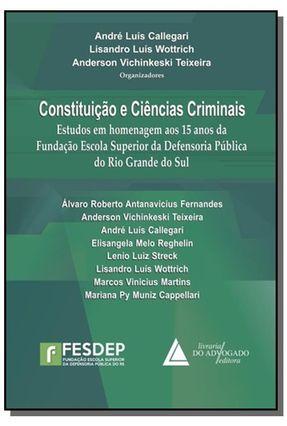 Constituição e Ciências Criminais - Teixeira,Anderson Vichinkeski Callegari,Andre Luis Wottrich,Lisandro Luís | Hoshan.org