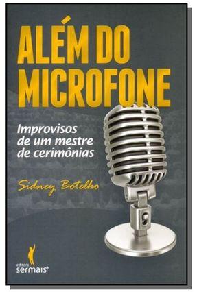 Além do Microfone - Botelho,Sidney   Nisrs.org