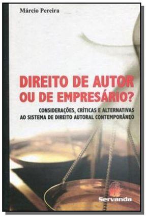Direito de Autor Ou de Empresário? - Considerações, Críticas e Alternativas ao Sistema de Direito... - Pereira Pinto Garcia,Márcio   Nisrs.org