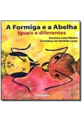 A Formiga e a Abelha - Col. Iguais e Diferentes - Lucas,Constança de Almeida Ribeiro,Verenice Leite pdf epub