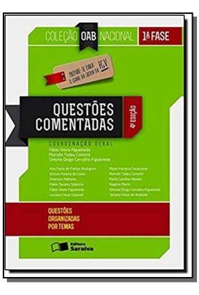 Questões Comentadas - 1º Fase - Inclui Questões da Fgv - 4ª Ed. 2013 - Col. OAB Nacional - Figueiredo,Simone Diogo Carvalho | Hoshan.org