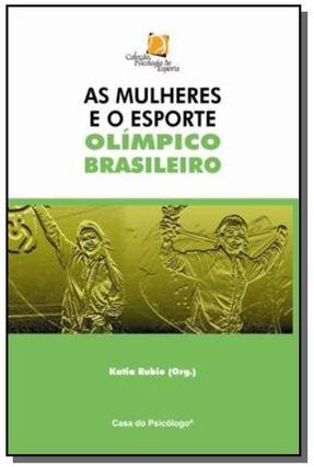As Mulheres e o Esporte Olímpico Brasileiro - Rubio,Katia | Hoshan.org