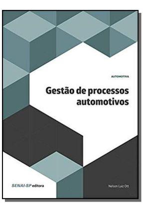 Gestão De Processos Automotivos - Luiz Ott,Nelson pdf epub