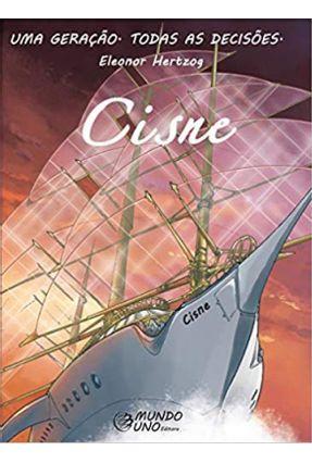 Cisne - Uma Geração, Todas As Decisões - Hertzog,Eleonor | Tagrny.org