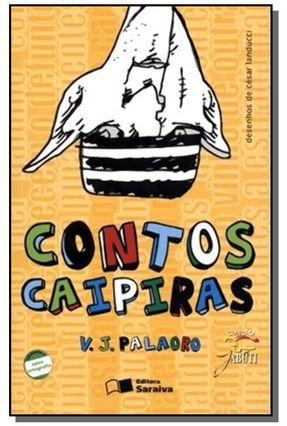 Edição antiga - Contos Caipiras - Col. Jabuti - Conforme a Nova Ortografia - Palaoro,V.j. pdf epub