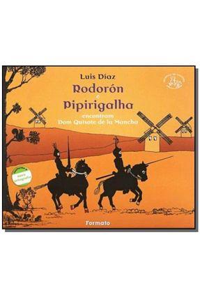 Rodorón Pipirigalha Encontram Dom Quixote - Conforme a Nova Ortografia - Col. Histórias de Antanho - Dias,Luis | Hoshan.org