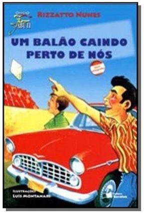 Edição antiga - Um Balão Caindo Perto de Nós - Col. Jabuti - Conforme a Nova Ortografia - Nunes,Luiz Antonio Rizzatto pdf epub