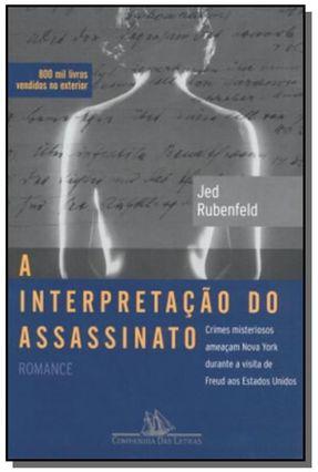 A Interpretação do Assassinato - Rubenfeld,Jed   Hoshan.org