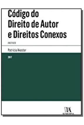 Código do Direito De Autor e Direitos Conexos - Anotado - Patrícia Akester | Tagrny.org