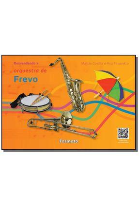 Edição antiga - Desvendando A Orquestra de Frevo - Coelho,Márcio Favaretto,Ana   Hoshan.org