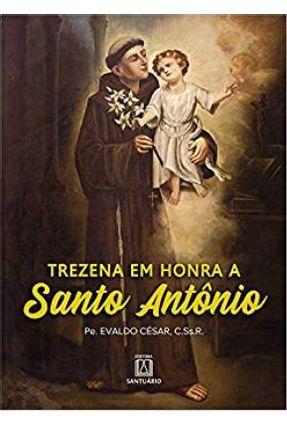 Trezena Em Honra A Santo Antonio - Cesar,Pe. Evaldo | Nisrs.org