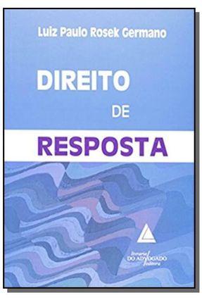 Direito de Resposta - Germano,Luiz Paulo Rosek pdf epub