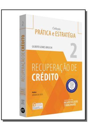 Recuperação De Crédito - Col. Prática e Estratégia - Vol. 2 - Bruschi,Gilberto Gomes pdf epub