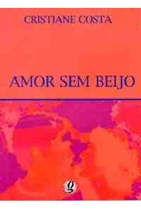 Amor Sem Beijo - Costa,Cristiane pdf epub