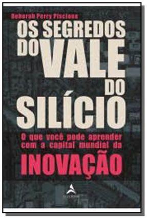 Os Segredos do Vale do Silício - O Que Você Pode Aprender Com A Capital Mundial da Inovação - Perry Piscione,Deborah pdf epub
