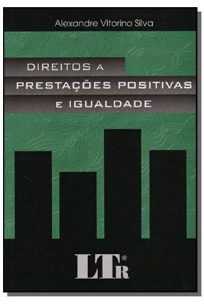 Direitos a Prestações Positivas e Igualdade - Silva,Alexandre Vitorino   Tagrny.org