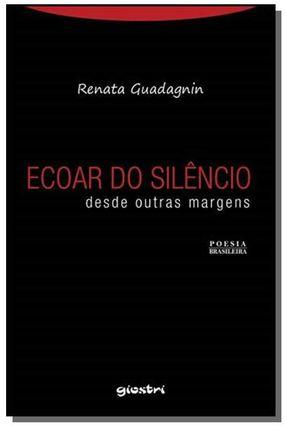 Ecoar do Silêncio - Guadagnin,Renata | Nisrs.org