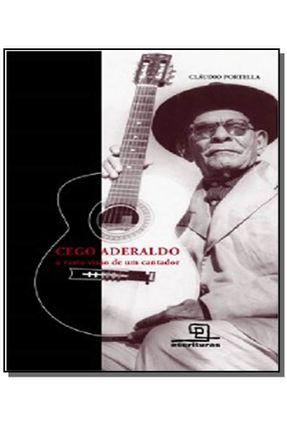 Cego Aderaldo - A Vasta Visão De Um Cantador - Portella,Cláudio pdf epub