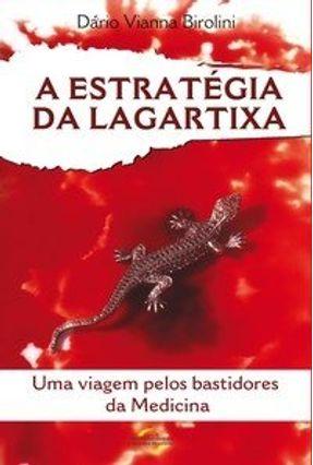 A Estratégia da Lagartixa - Birolini,Dário Vianna | Tagrny.org