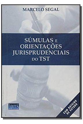 Súmulas e Orientações Jurisprudenciais - Série Jurídica - Segal,Marcelo | Hoshan.org