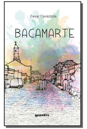 Bacamarte - Cavazzola,Cesar pdf epub