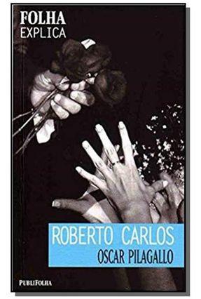 Roberto Carlos - Col. Folha Explica
