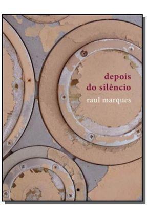Depois do Silêncio - Marques,Raul | Nisrs.org