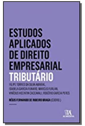 Estudos Aplicados De Direito Empresarial - Tributário - Braga,Régis Fernando de Ribeiro Amaral,Filipe Torres da Silva Funaro,Isabela Garcia   Tagrny.org