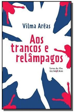 Aos Trancos e Relâmpagos - Arêas,Vilma | Hoshan.org
