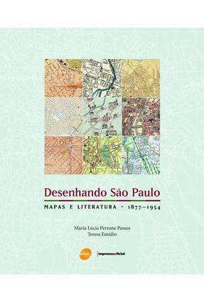 Desenhando São Paulo : Mapas e Literatura - 1877-1954 - Passos,Maria Lúcia pdf epub