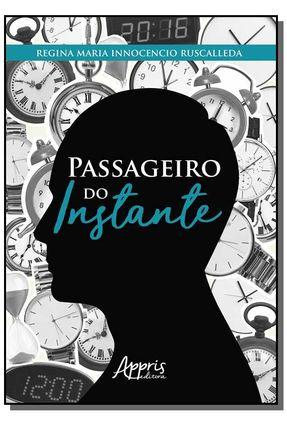 Passageiro Do Instante - Maria Innocencio Ruscalleda,Regina   Nisrs.org
