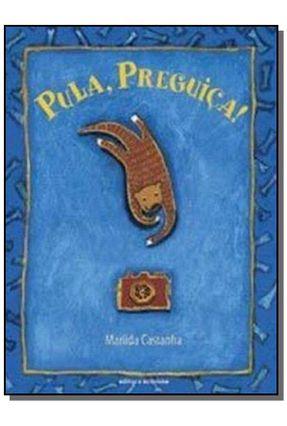Pula, Preguiça! - Castanha,Marilda | Hoshan.org