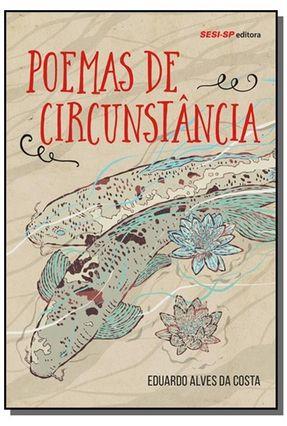 Poemas de Circunstância - Costa ,Eduardo Alves Da   Nisrs.org