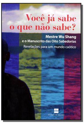 Você Já Sabe o que Não Sabe ? - Wu Shang | Tagrny.org