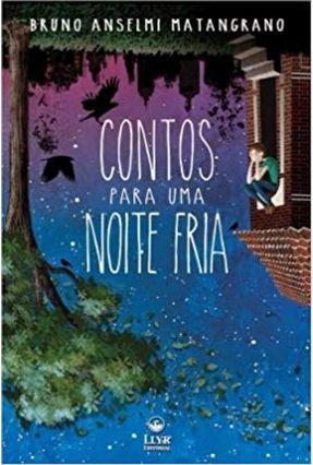 Contos Para Uma Noite Fria - Anselmi Matangrano,Bruno | Tagrny.org