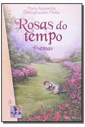 Rosas do Tempo - Motta,Maria Aparecida | Nisrs.org