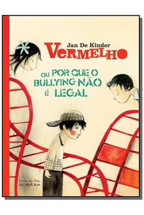 Vermelho ou Por Que o Bullying Não É Legal - Col. Livros da Ilha - De Kinder,Jan pdf epub
