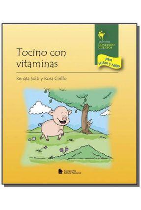 Tocino Con Vitaminas - Col. Contando Cuentos Para Niños Y Niñas - Solti,Renata pdf epub