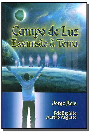 Campo de Luz Excursão À Terra - Reis,Jorge | Tagrny.org