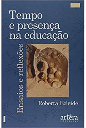 Tempo E Presença Na Educação - Ensaios E Reflexões - Ecleide de Oliveira Gomes Kelly,Roberta | Hoshan.org
