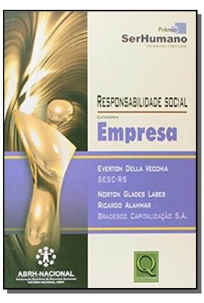 Responsabilidade Social : Categoria Empresa - Col. Prêmio Ser Humano Oswaldo Checchia - Alahmar,Ricardo Labes,Norton Vecchia,Everton Della   Hoshan.org