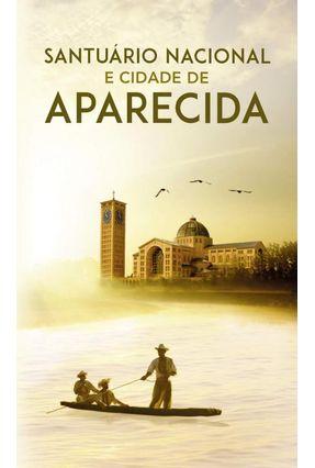 Santuário Nacional E Cidade De Aparecida - Santuário,Editora   Hoshan.org
