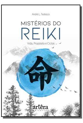 Mistérios do Reiki - Vida, Propósito e Ciclos - L. Tedesco,André | Tagrny.org