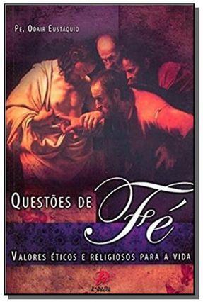 Questões de Fé - Eustaquio,Pe. Odair | Tagrny.org