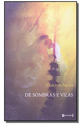De Sombra e Vilas - Neves,Claudio | Nisrs.org
