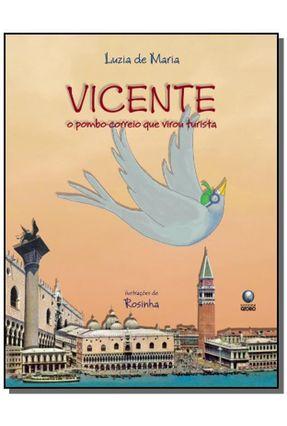 Vicente - O Pombo-correio que Virou Turista - Maria,Luzia de   Tagrny.org