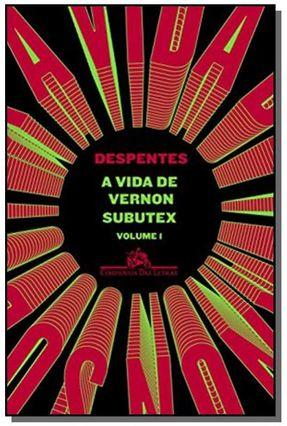 A Vida De Vernon Subutex - Volume 1 - Despentes,Virginie | Hoshan.org