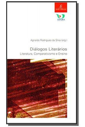 Diálogos Literários - Literatura , Comparativismo e Ensino - Silva,Agnaldo Rodrigues da | Hoshan.org