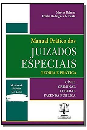 Manual Prático Dos Juizados Especiais - Teoria e Prática - Bahena,Marcos Paula,Ercilio Rodrigues de | Tagrny.org